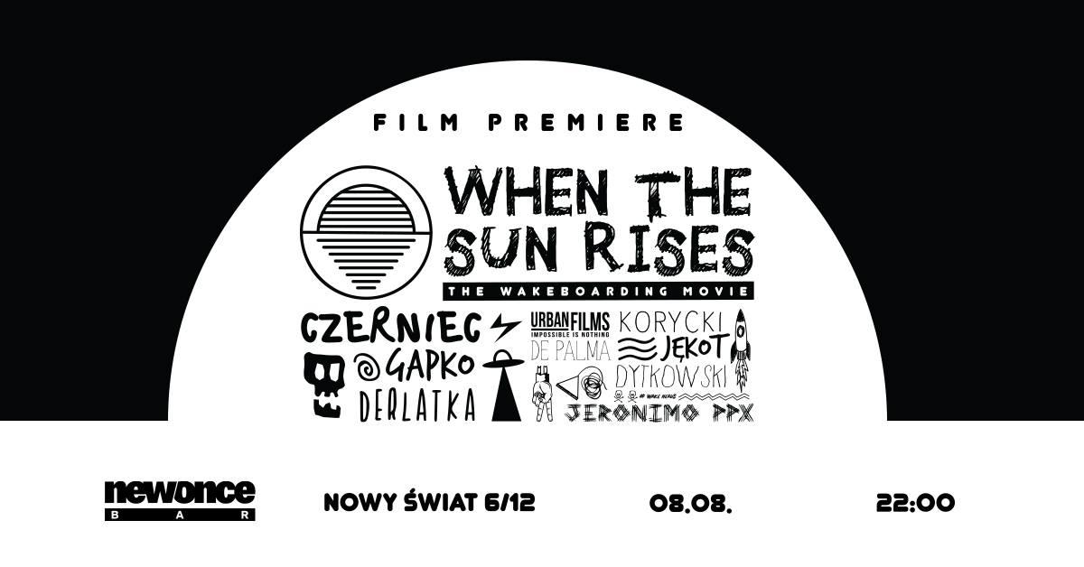 "Premiera filmu wakeboardowego ""When The Sun Rises"" w newonce.bar"