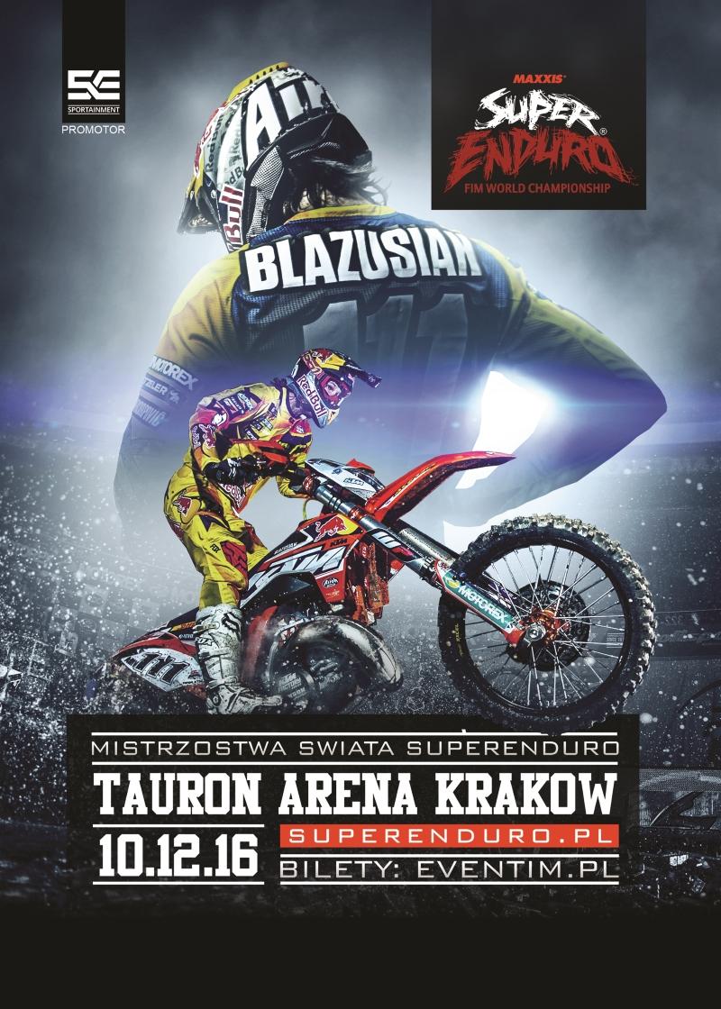 Mistrzostwom Świata FIM SuperEnduro 2016 - Tauron Arena Kraków