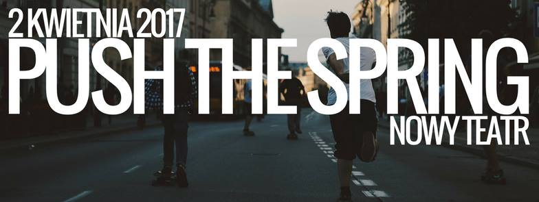 PUSH THE SPRING 2017