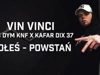 Vin Vinci ft. Epis DYM KNF, Kafar Dix37 - Padłeś powstań