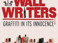 Wall Writers: Graffiti in its Innocence 2012