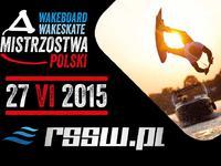Mistrzostwa Polskie Wakeboard i Wakeskate - Domaniów 2015